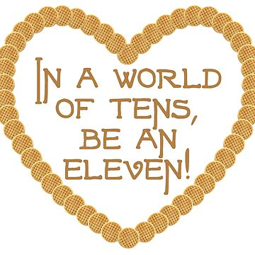 In A World of Tens, Be an Eleven by YoungBlossoms