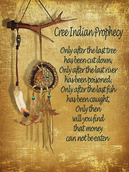 Quot Native American Indian Quot Cree Prophecy Quot Quot Poster By