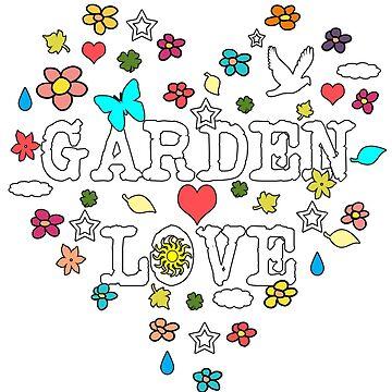 Garden Love Valentine Heart for Gardeners by empressofdirt