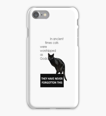 In Ancient Times Cats Were Worshipped As Gods iPhone Case/Skin