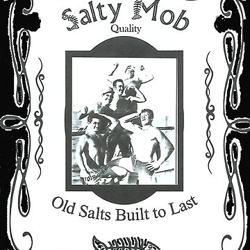 Salty Mob Old Salts built to last by SaltyMob