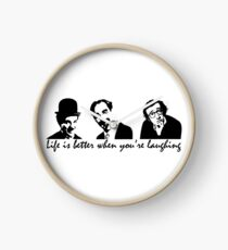 Life is better when you're laughing (Charles Chaplin, Groucho Marx and Woody Allen) Clock