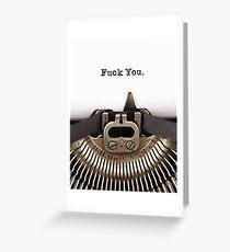 Fuck You. Greeting Card