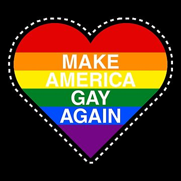 Make America Gay Again by fishbiscuit