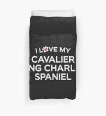 I Love My Cavalier King Charles Spaniel Duvet Cover