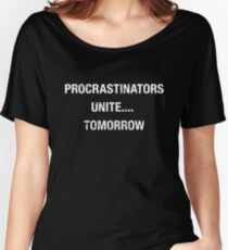 Procrastinators Unite Tomorrow T-Shirt Women's Relaxed Fit T-Shirt