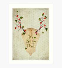 It's Spring Dear Art Print