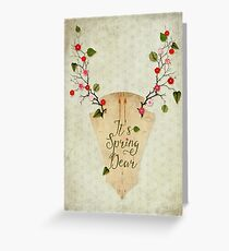 It's Spring Dear Greeting Card