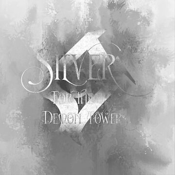 SILVER for the demon towers. Shadowhunter Children's Rhyme the demon towers. Shadowhunter Children's Rhyme by literarylifeco