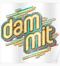 DAMMIT Poster