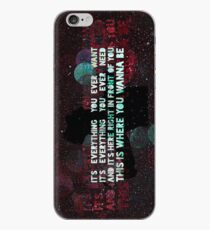 Where You Wanna Be iPhone Case