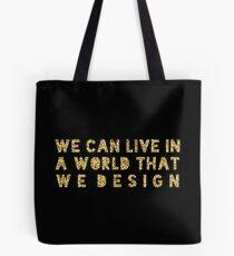 The world we design Tote Bag