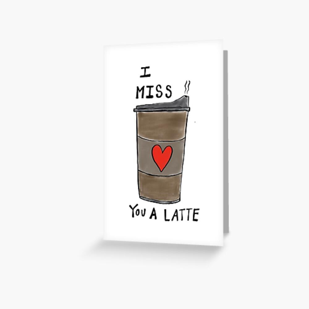 Ich vermisse dich Karte, ich vermisse dich ein Latte, niedlich vermisse dich Karte Grußkarte