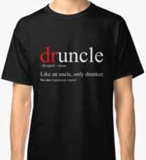 Mens Druncle T-Shirt - Cool & Funny Uncle T-Shirt Classic T-Shirt