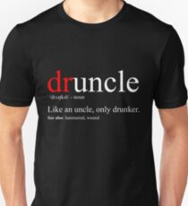 Mens Druncle T-Shirt - Cool & Funny Uncle T-Shirt Unisex T-Shirt