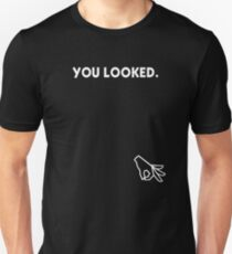 You Looked Into The Circle Game Unisex T-Shirt