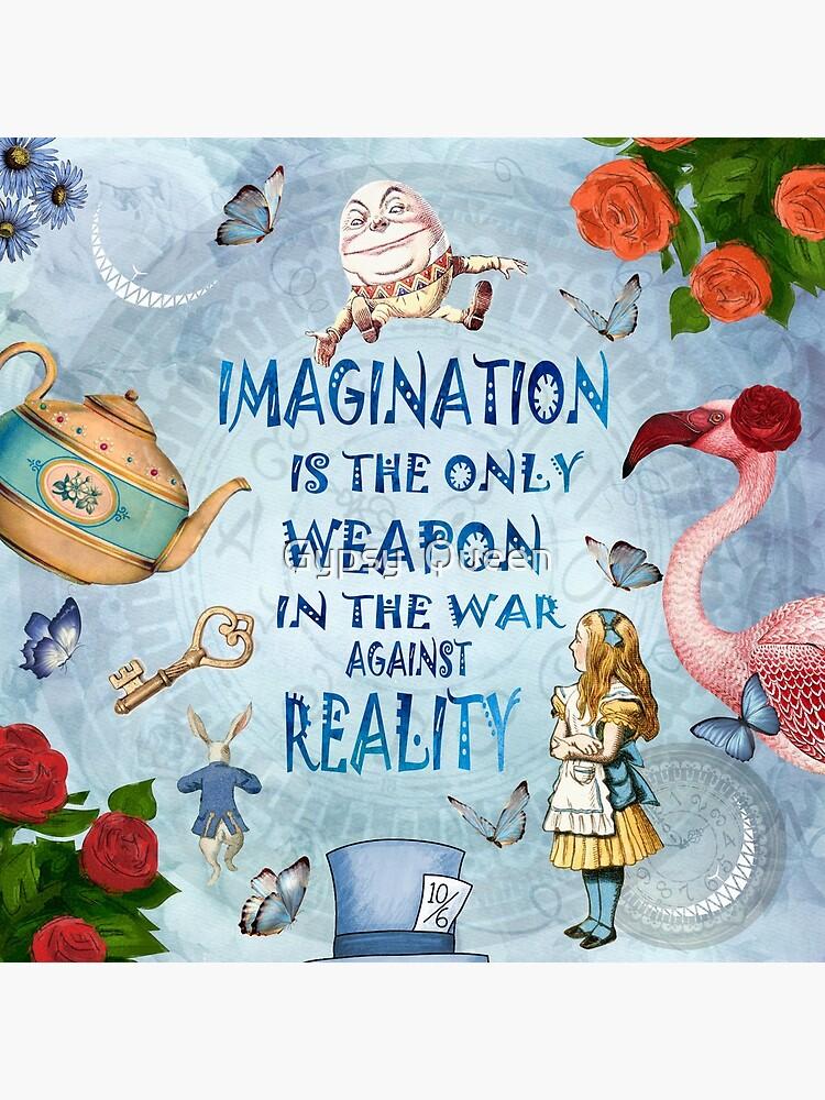 Alicia en el país de las maravillas - Imagination Quote de nomadartstudio