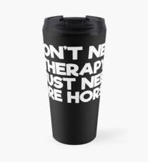I just need more horses Travel Mug