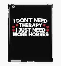 I just need more horses iPad Case/Skin