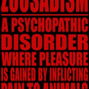 ZOOSADISM PSYCHOPATHIC DISORDER by Paparaw