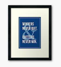 Winners & Quitters. Framed Print