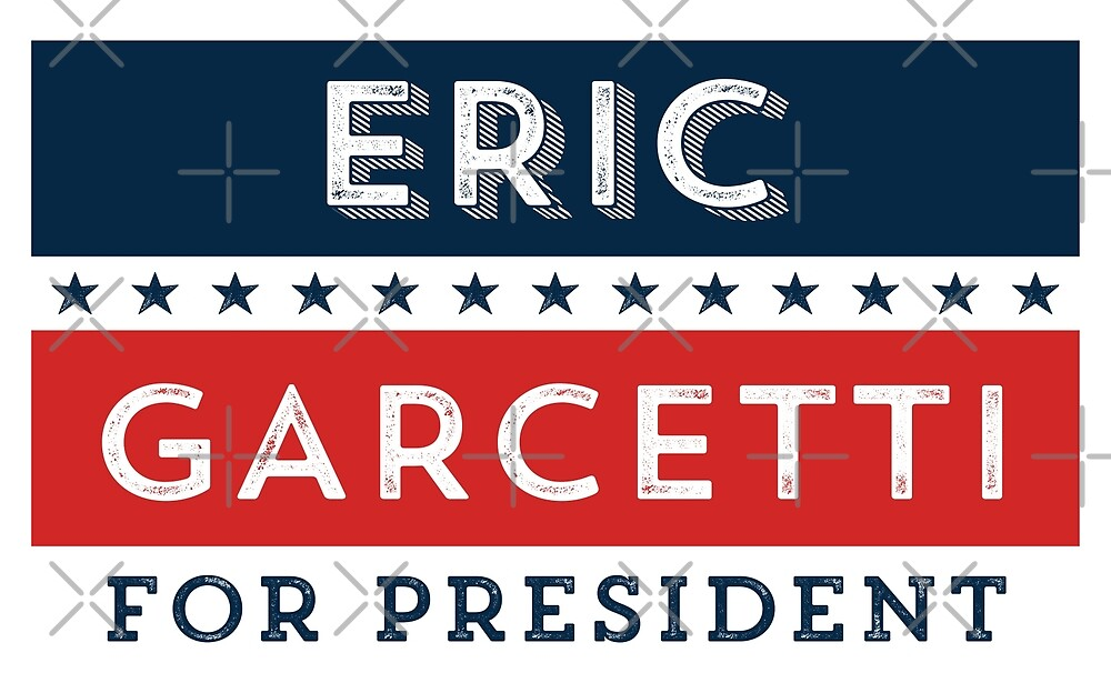 Eric Garcetti for President by depresident