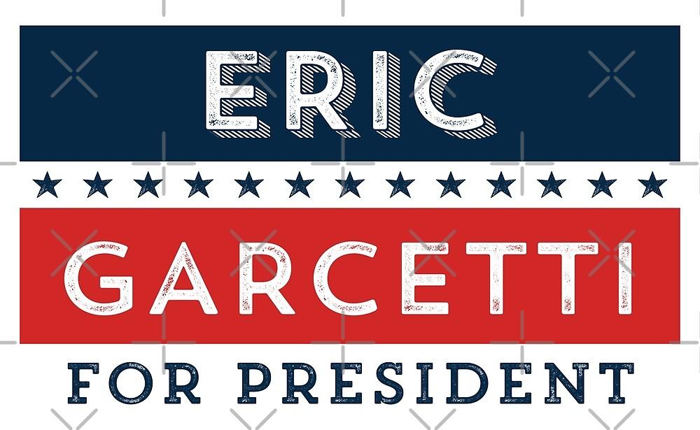Eric Garcetti for President by depresident