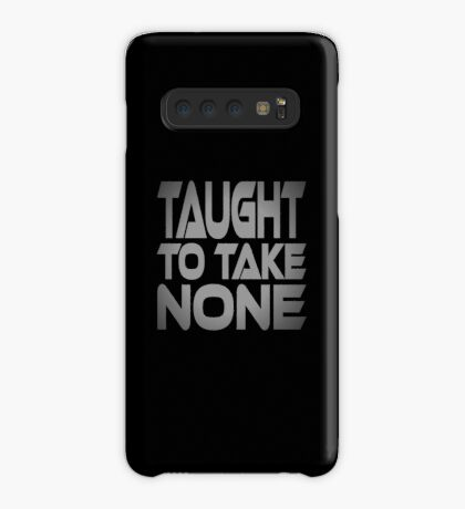 Taught to Take None Case/Skin for Samsung Galaxy