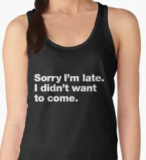 034e1b819621 I didn t want to come. Women s Tank