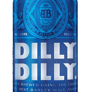 Dilly Dilly by gwillly