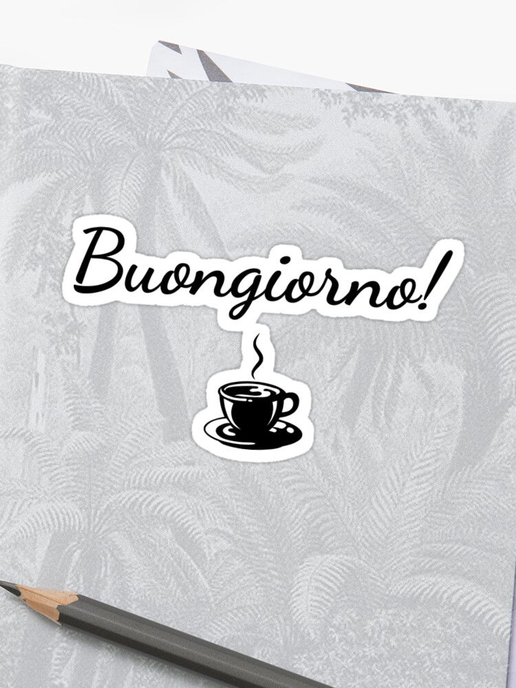 Buongiorno Good Morning Italian Gift Italy Lover Italian Sticker By Earthlyindigo