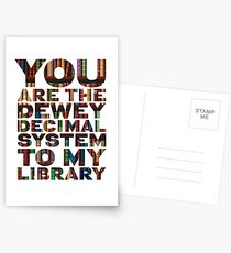 You are the Dewey Decimal System to my Library perfect valentines / anniversary / romantic gift Postcards
