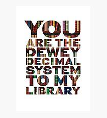 Sie sind das Dewey-Dezimalsystem, um meine Bibliothek perfekt zum Valentinstag / Jubiläum / romantisches Geschenk zu gestalten Fotodruck