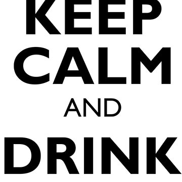 Keep Calm And Drink On Dilly Dilly by minou24