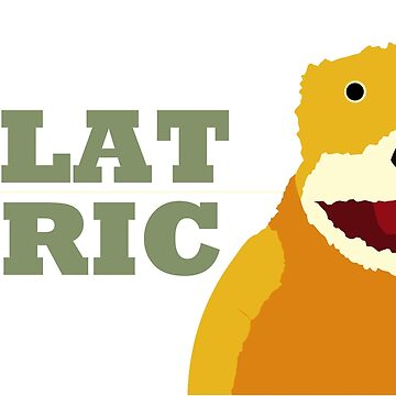 Flat Eric  by EnjoyRiot