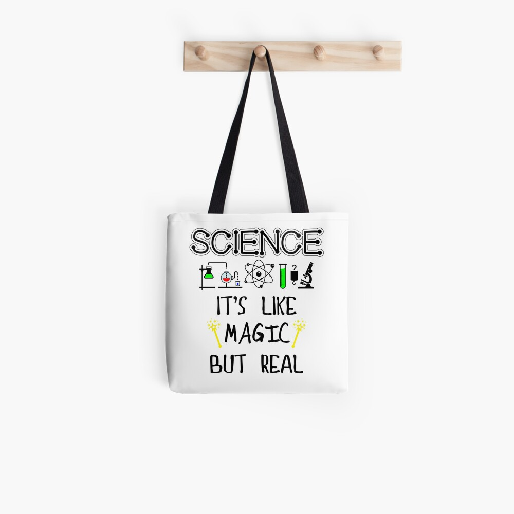 Science Its Like Magic But Real Tote Bag