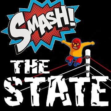 Smash The State - Anarchist T-shirt by iNukeDesign