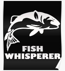 Fishing Angling Funny Design - Fish Whisperer Poster