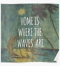 Home is where the waves are. Poster