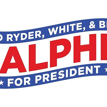 Ralphie For President Red Ryder, White, and Blue by wearweird