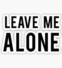 LEAVE ME ALONE (Black: Landscape)  Sticker
