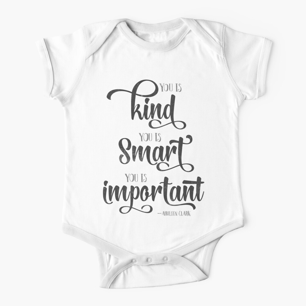 You is Kind, You is Strong, You is Important Quote Baby One-Piece