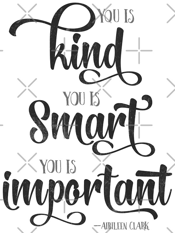 You is Kind, You is Strong, You is Important Quote   Art Print
