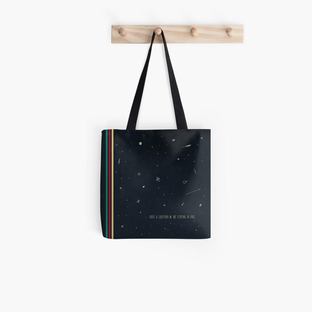 Ladies and gentlemen we are floating in space  Tote Bag