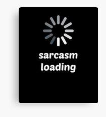 Sarcasm Loading Spinner Funny Novelty Canvas Print