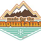 Made for the Mountains by Amanda Weedmark