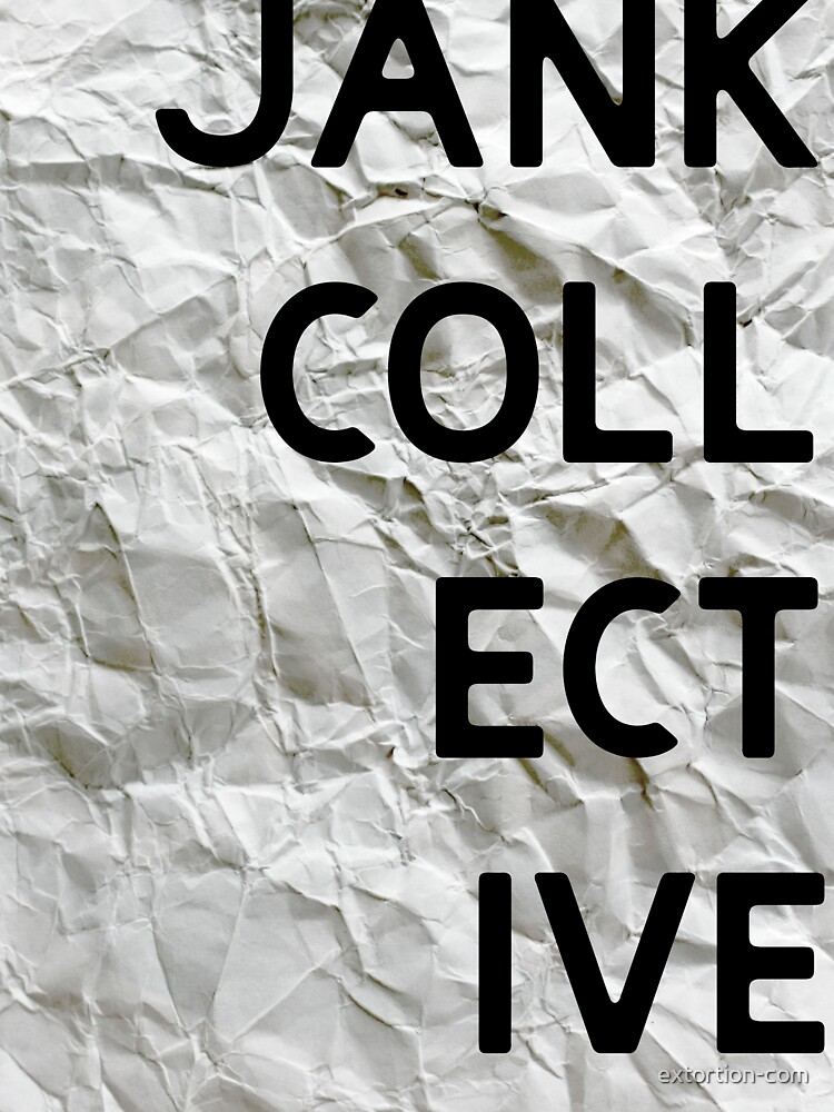 JANK COLLECTIVE by extortion-com