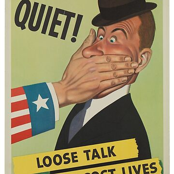 QUIET! Loose Talk Can Cost Lives - Vintage WWII U.S. Propaganda Poster  - Espionage  by 321Outright