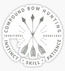 Compound Bow Hunting, Traditional Knowledge - Instinct Skill Patience, Traditional Bow Arrow Hunter gift Sticker