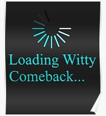 Loading Witty Comeback Funny Computer Geek Design Poster